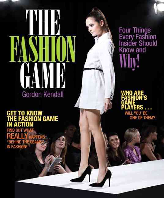 The Fashion Game By Kendall, Gordon