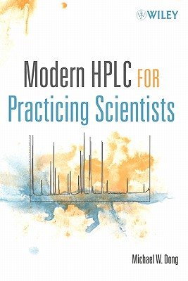 Modern HPLC for Practicing Scientists By Dong, Michael W.